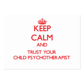 Keep Calm and Trust Your Child Psychoarapist Business Card