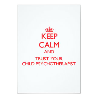 Keep Calm and trust your Child Psychotherapist 5x7 Paper Invitation Card