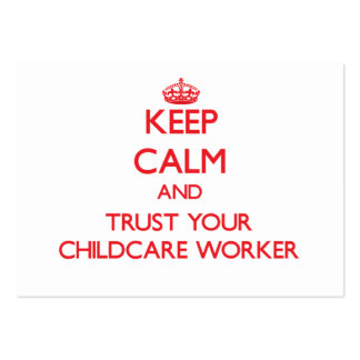 Keep Calm and Trust Your Childcare Worker Business Cards