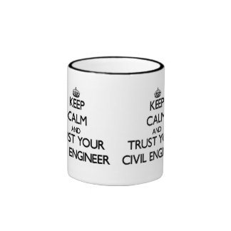 Keep Calm and Trust Your Civil Engineer Ringer Coffee Mug