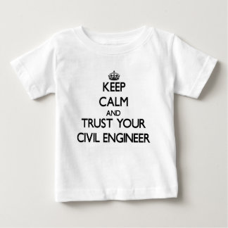 Keep Calm and Trust Your Civil Engineer Tshirt