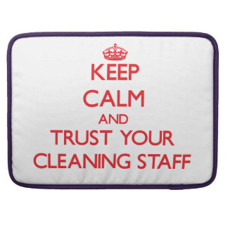 Keep Calm and trust your Cleaning Staff Sleeve For MacBook Pro