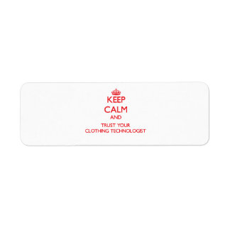 Keep Calm and Trust Your Clothing Technologist Return Address Label