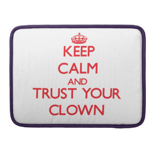 Keep Calm and trust your Clown Sleeves For MacBook Pro
