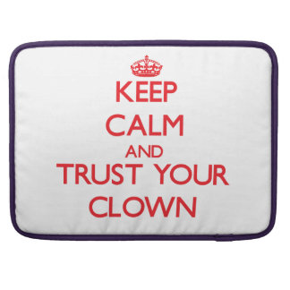 Keep Calm and trust your Clown MacBook Pro Sleeve