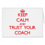Keep Calm and Trust Your Coach Greeting Card