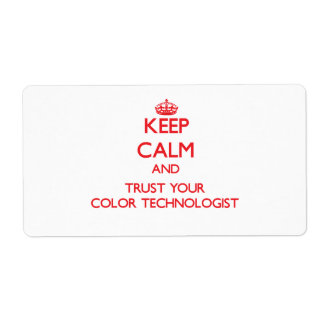 Keep Calm and Trust Your Color Technologist Shipping Label