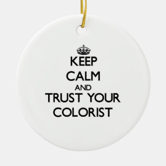 Keep Calm and Trust Your Colorist Christmas Ornaments