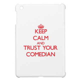 Keep Calm and trust your Comedian Cover For The iPad Mini