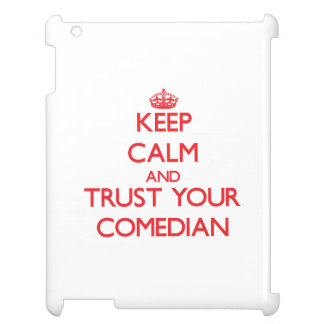 Keep Calm and trust your Comedian Case For The iPad 2 3 4
