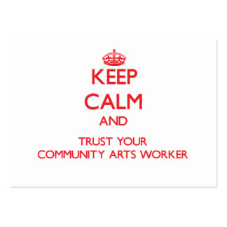 Keep Calm and Trust Your Community Arts Worker Large Business Cards (Pack Of 100)