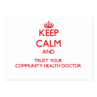 Keep Calm and Trust Your Community Health Doctor Business Card Templates