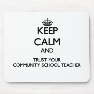 Keep Calm and Trust Your Community School Teacher Mouse Pad