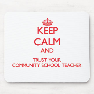 Keep Calm and Trust Your Community School Teacher Mouse Pads