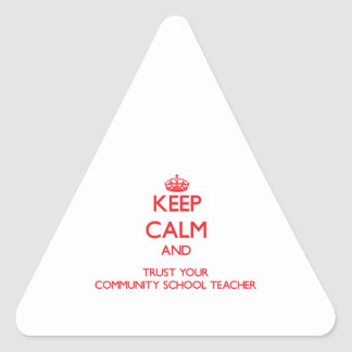 Keep Calm and Trust Your Community School Teacher Stickers