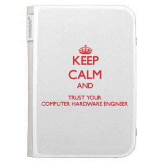 Keep Calm and trust your Computer Hardware Enginee Kindle Folio Case