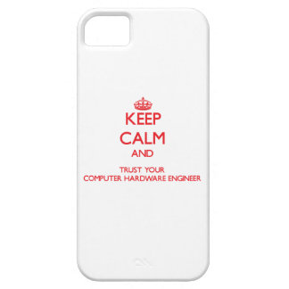 Keep Calm and trust your Computer Hardware Enginee iPhone 5 Covers