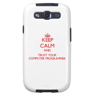 Keep Calm and trust your Computer Programmer Samsung Galaxy S3 Covers