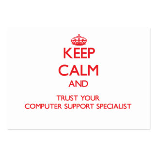 Keep Calm and Trust Your Computer Support Speciali Business Cards