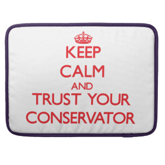 Keep Calm and trust your Conservator Sleeves For MacBook Pro