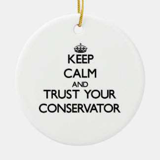 Keep Calm and Trust Your Conservator Christmas Tree Ornaments