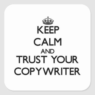 Keep Calm and Trust Your Copywriter Stickers