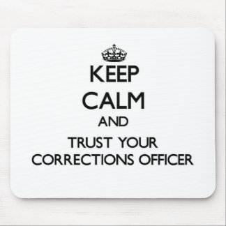 Keep Calm and Trust Your Corrections Officer Mouse Pad