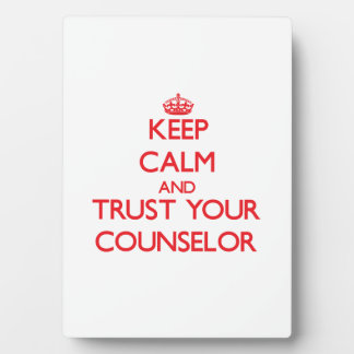 Keep Calm and Trust Your Counselor Photo Plaque