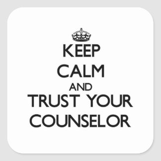 Keep Calm and Trust Your Counselor Square Sticker