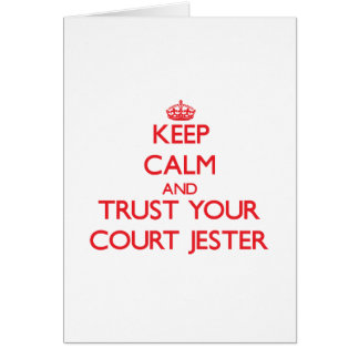 Keep Calm and Trust Your Court Jester Greeting Cards