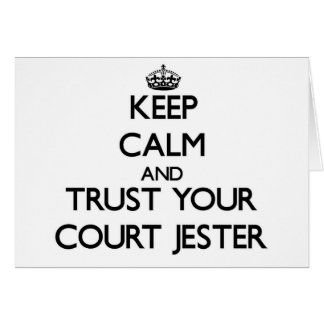 Keep Calm and Trust Your Court Jester Cards