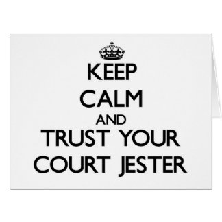 Keep Calm and Trust Your Court Jester Card