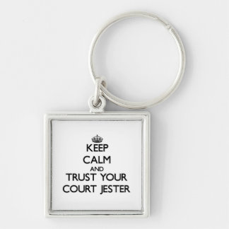Keep Calm and Trust Your Court Jester Silver-Colored Square Keychain
