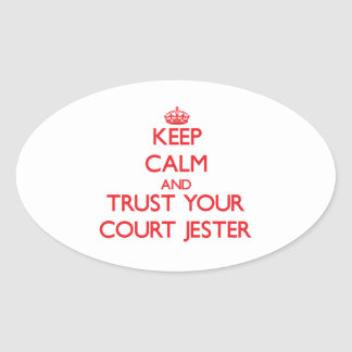 Keep Calm and Trust Your Court Jester Oval Sticker