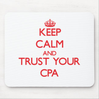 Keep Calm and Trust Your Cpa Mouse Pad