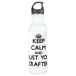 Keep Calm and Trust Your Crafter 24oz Water Bottle