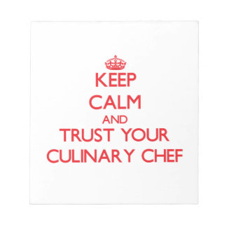 Keep Calm and Trust Your Culinary Chef Memo Pad