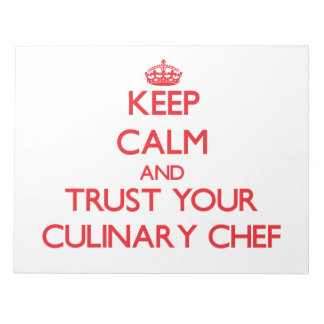 Keep Calm and Trust Your Culinary Chef Memo Note Pads