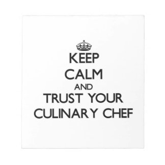 Keep Calm and Trust Your Culinary Chef Memo Note Pad