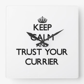 Keep Calm and Trust Your Currier Square Wall Clock