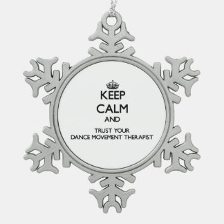 Keep Calm and Trust Your Dance Movement arapist Snowflake Pewter Christmas Ornament