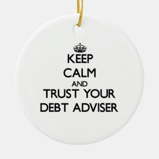 Keep Calm and Trust Your Debt Adviser Double-Sided Ceramic Round Christmas Ornament
