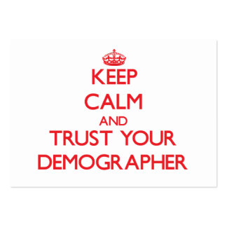 Keep Calm and Trust Your Demographer Business Card Templates