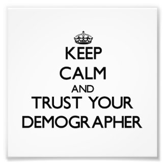 Keep Calm and Trust Your Demographer Photo