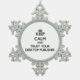 Keep Calm and Trust Your Desktop Publisher Ornament