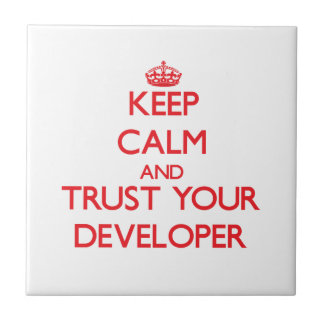 Keep Calm and Trust Your Developer Tiles