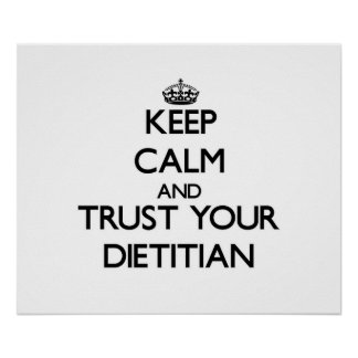 Keep Calm and Trust Your Dietitian Posters