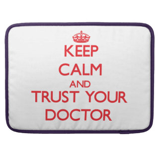 Keep Calm and trust your Doctor MacBook Pro Sleeve