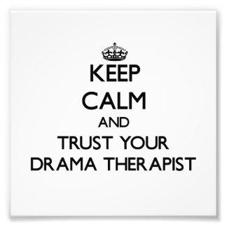 Keep Calm and Trust Your Drama arapist Photo Print