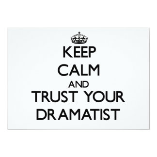 Keep Calm and Trust Your Dramatist Cards